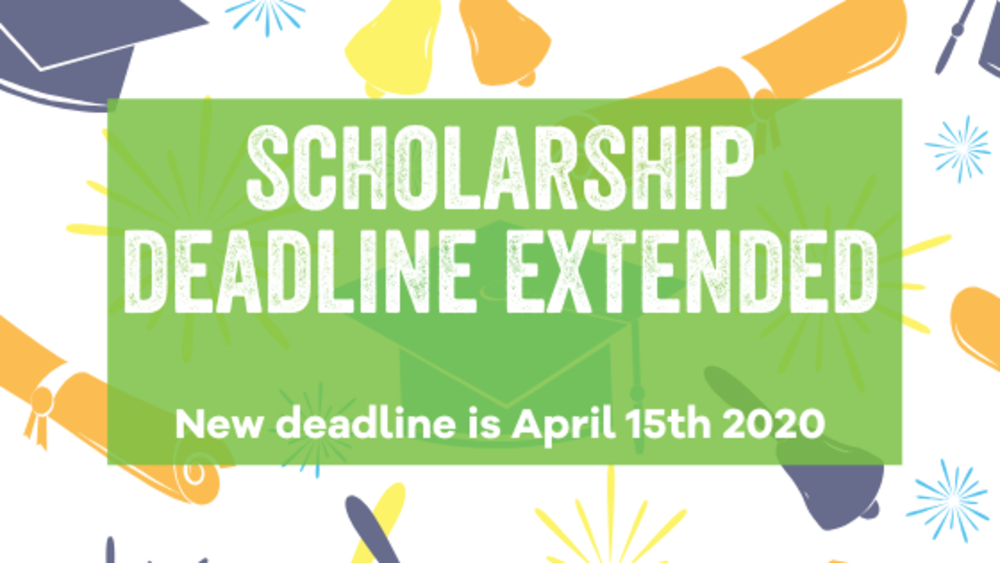 Scholarship%20deadline%20extended%20april%2015th%202020